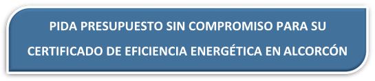 PRESUPUESTO CERTIFICADO ENERGETICO ALCORCON PRESUPUESTO CERTIFICADO EFICIENCIA ENERGÉTICA ALCORCÓN