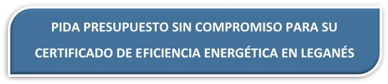 PRESUPUESTO CERTIFICADO ENERGÉTICO LEGANÉS. PRESUPUESTO CERTIFICADO DE EFICIENCIA ENERGÉTICA LEGANÉS