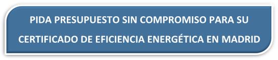 PRESUPUESTO CERTIFICADO ENERGÉTICO MADRID. PRESUPUESTO CERTIFICADO DE EFICIENCIA ENERGÉTICA MADRID