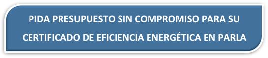 PRESUPUESTO CERTIFICADO ENERGÉTICO PARLA. PRESUPUESTO CERTIFICADO DE EFICIENCIA ENERGÉTICA PARLA