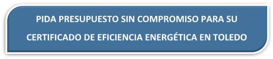 PRESUPUESTO CERTIFICADO ENERGÉTICO TOLEDO PRESUPUESTO CERTIFICADO EFICIENCIA ENERGÉTICA TOLEDO
